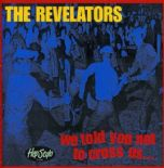 "LP ✦ THE REVELATORS ✦""We Told You Not To Cross Us"" 90s Trash Garage Punk . Hear♫"